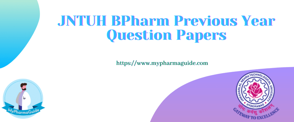 JNTUH BPharm Previous Year Question Papers