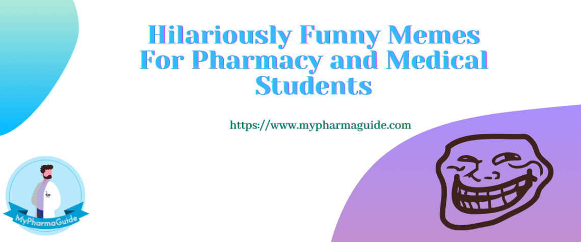 Hilariously Funny Memes For Pharmacy Students