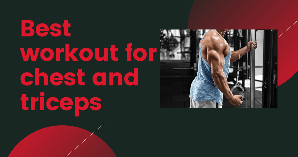 chest and tricep workout