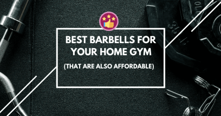 Best Barbells For Your Home Gym