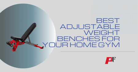 Best Adjustable Weight Benches For Your Home Gym