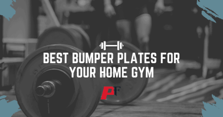 Best Bumper Plates For Your Home Gym