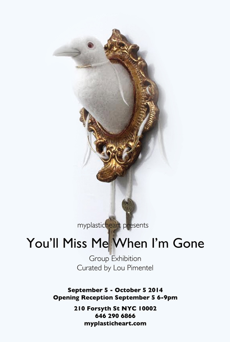 """You'll Miss Me When I'm Gone"" Group Exhibition opens September 5th"