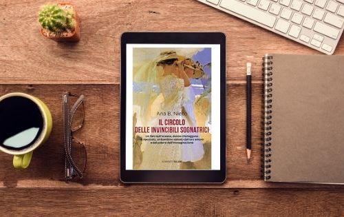 Il circolo delle invincibili sognatrici di Ana B. Niente, Romanzo, Salani, Salani Editore, My Po Blog, Recensione,