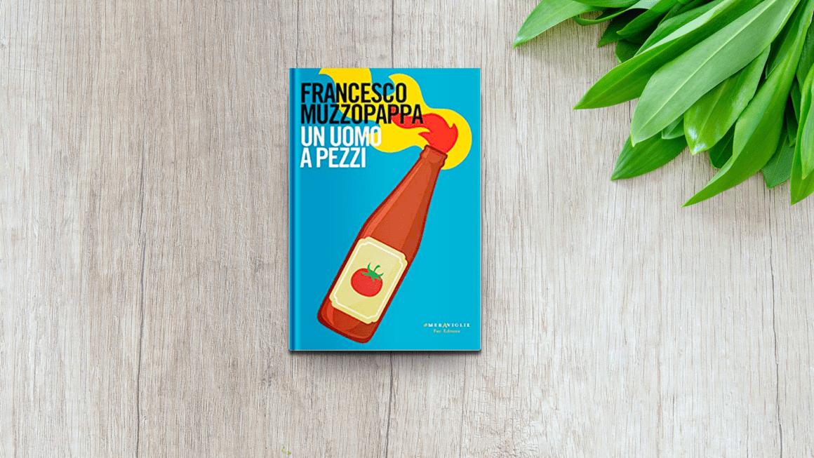 Un uomo a pezzi, Francesco Muzzopappa, Fazi Editore, Recensione, Mypoblog, Libri,