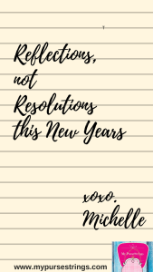 Reflections Not Resolutions this New Years