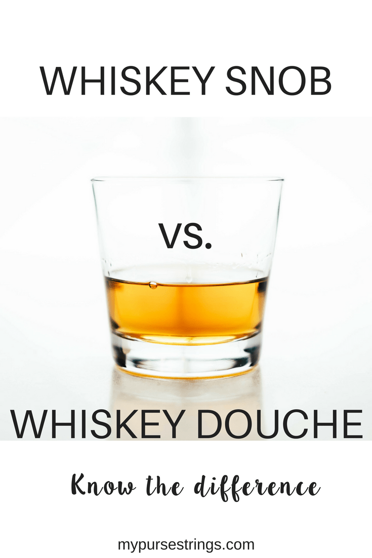 Are you looking for a gift for the whiskey lover? Know the difference. Are you shopping for a whiskey snob or a whiskey douche? #whiskey #whisky #bourbon #scotch #gift