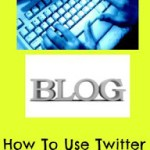 How To Use Twitter To Successfully Promote Your Blog