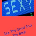 Guest Post By Samy – Sex: The Good And The Bad!