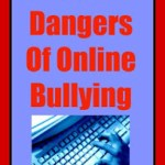 The Dangers Of Online Bullying