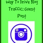 Instagram As A Way To Drive Blog Traffic: Guest Post