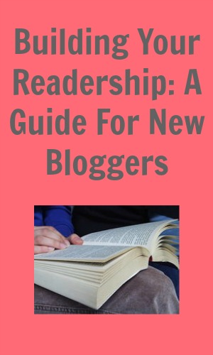 Building Your Readership: A Guide For New Bloggers