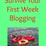 How To Survive Your First Week Blogging