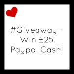 #Giveaway – Win £25 Paypal Cash