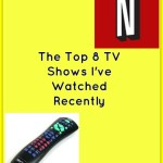 The Top 8 TV Shows I've Watched Recently