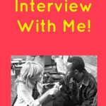 An Interview With Me