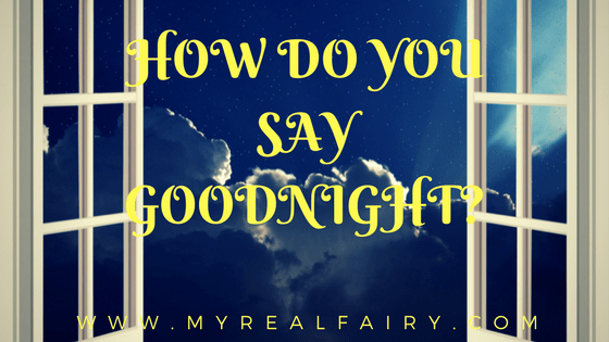 How do you say goodnight?….