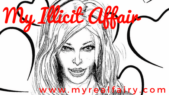 My illicit affair….