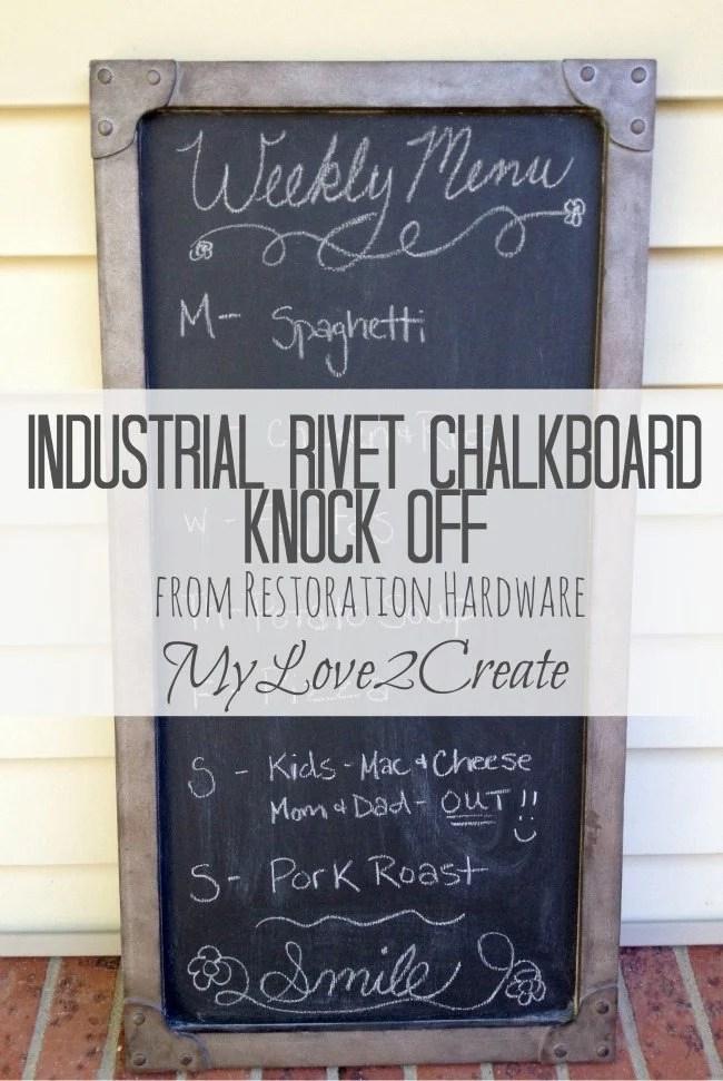 Industrial Rivet chalkboard Restoration Hardware Knock off