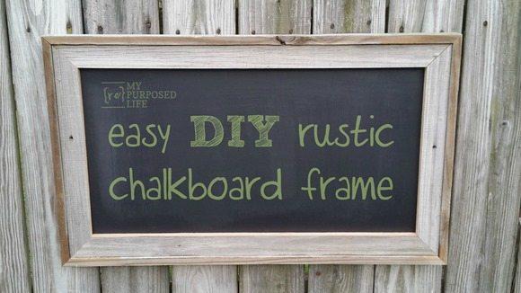 my-repurposed-life-easy-diy-rustic-chalkboard-frame