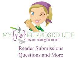 reader submissions to MyRepurposedLife.com