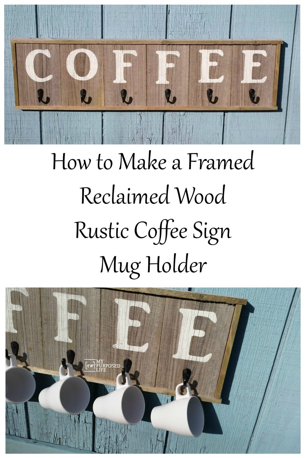 This easy tutorial will show you how to make a coffee sign that holds coffee mugs. Single hooks are great for holding coffee cups on the reclaimed wood sign. Perfect for displaying those special coffee cups! #MyRepurposedLife #reclaimed #coffee #diy #sign #ilovecoffee via @repurposedlife