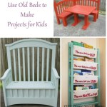 Projects for Children | Repurposed beds & Cribs