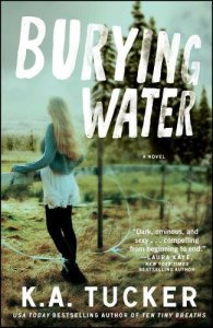Review Burying Water (Burying Water #1) by K.A. Tucker