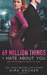 Book Review 69 Million Things I Hate About You (Winning The Billionaire #1) by Kira Archer