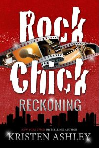 Rock Chick Reckoning (Volume 6) Kristen Ashley