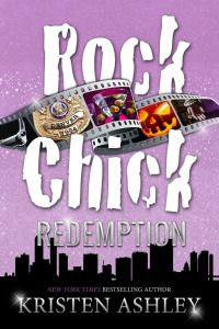 Rock Chick Redemption (Volume 3) Kristen Ashley