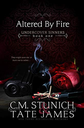 Altered By Fire (Undercover Sinners Book 1)