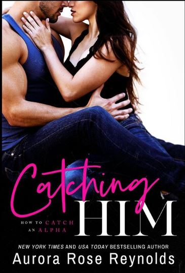 Catching him aurora rose reynolds