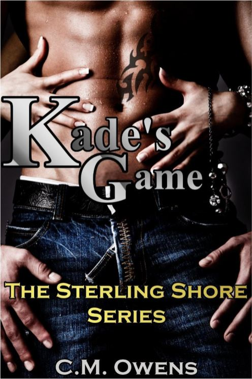 Kade's Game (The Sterling Shore Series 1.5) by CM Owens