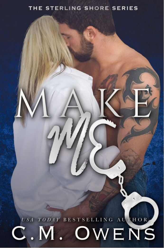 Make Me (Sterling Shore #10) by C.M. Owens