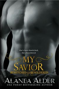My Savior Bewitched and Bewildered #4) by Alanea Alder