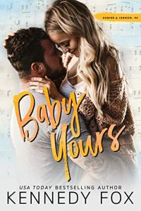Baby Yours (Hunter & Lennon duet Book 2)