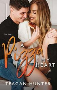 Book Review A Pizza My Heart (Slice Series #1) by Teagan Hunter