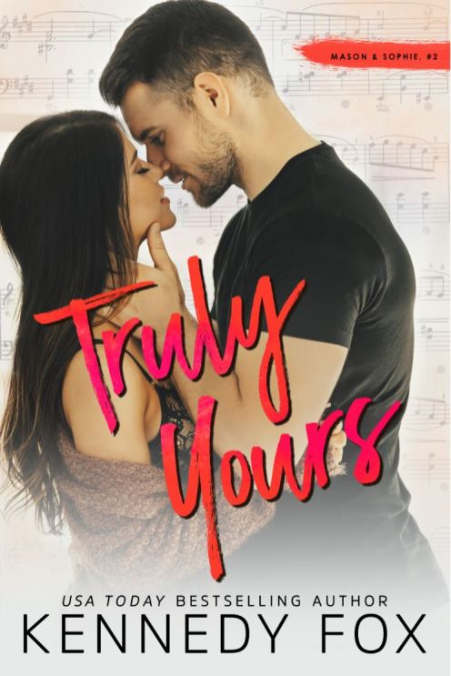 Truly Yours (Mason & Sophie Duet #2) by Kennedy Fox