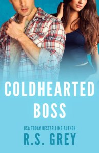 Coldhearted Boss by RS Grey