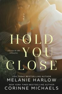 Hold Me Close by Melanie Harlow & Corinne Michaels