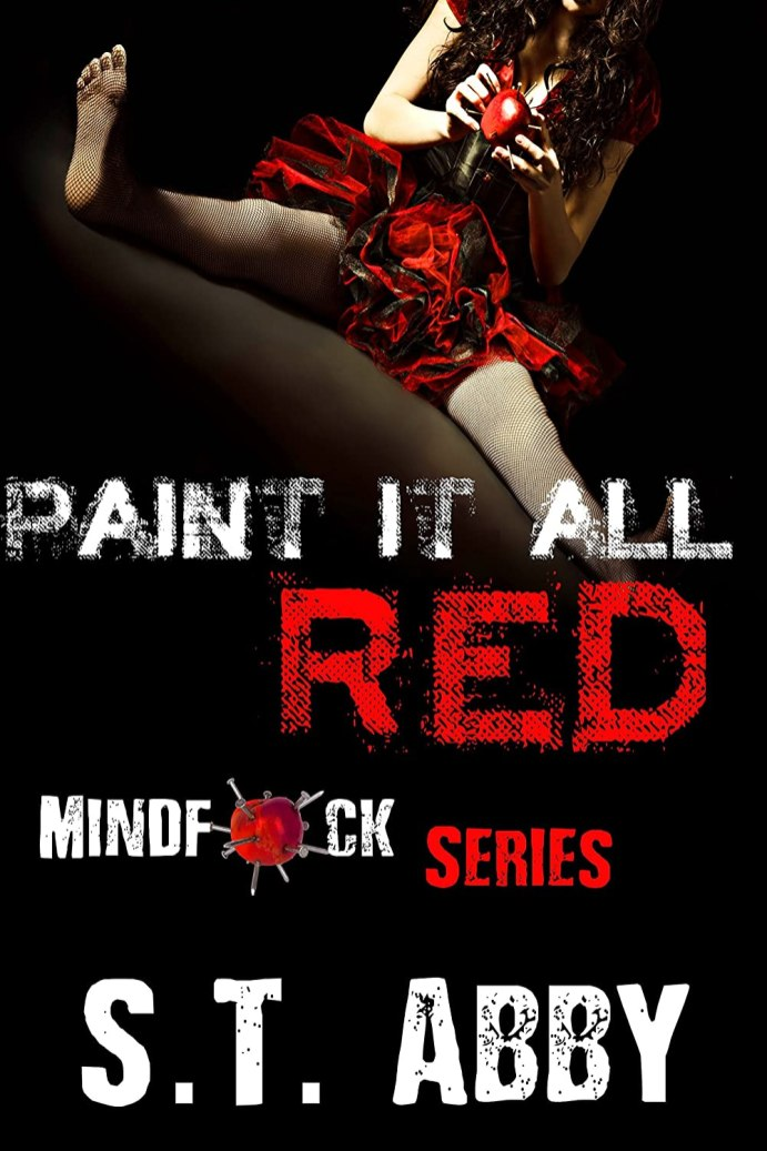 Paint It All Red (Mindfck Series Book 5) by S.T. Abby