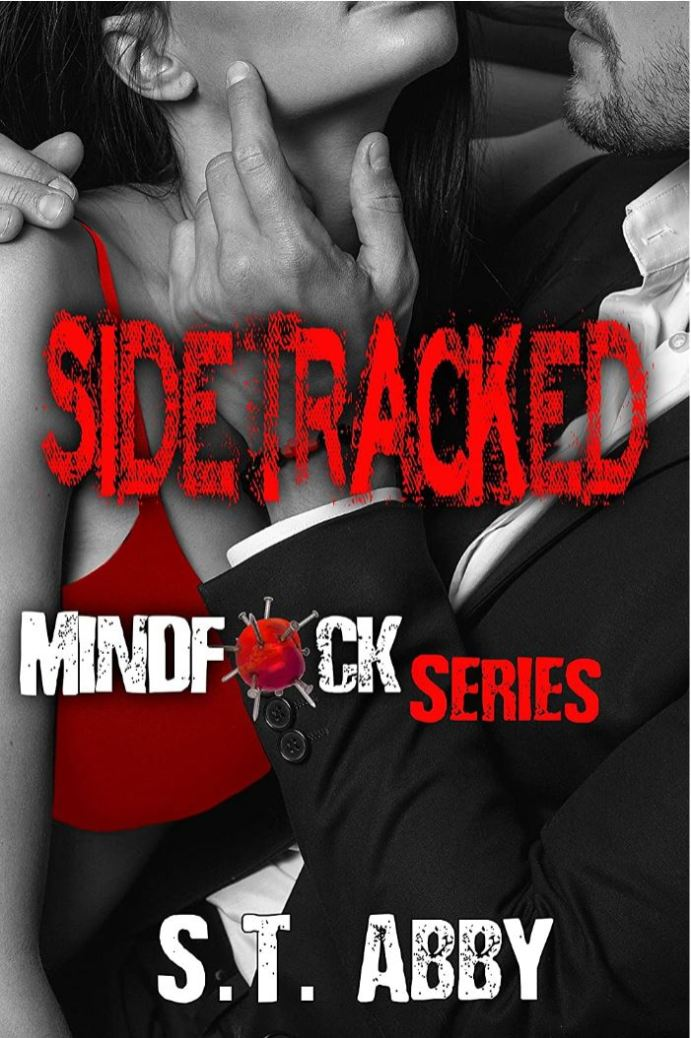 Sidetracked (Mindfck Series Book 2) by S.T. Abby