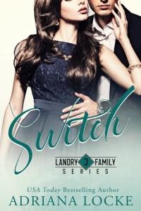 Excerpt Switch (Landry Family Series #3) by Adriana Locke