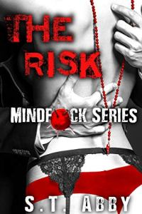Book Review The Risk (Mindf*ck Series #1) by S.T. Abby