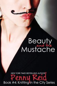 Beauty and the Mustache (Knitting in the City #4; Winston Brothers #0.5) by Penny Reid