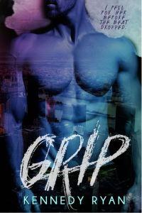 Grip (Grip #1) by Kennedy Ryan
