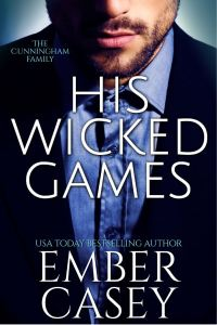 His Wicked Games (The Cunningham Family #1) by Ember Casey