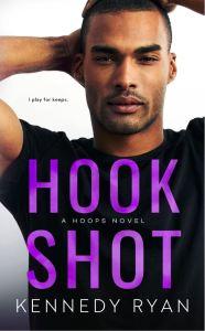 Hook Shot (Hoops #3) by Kennedy Ryan