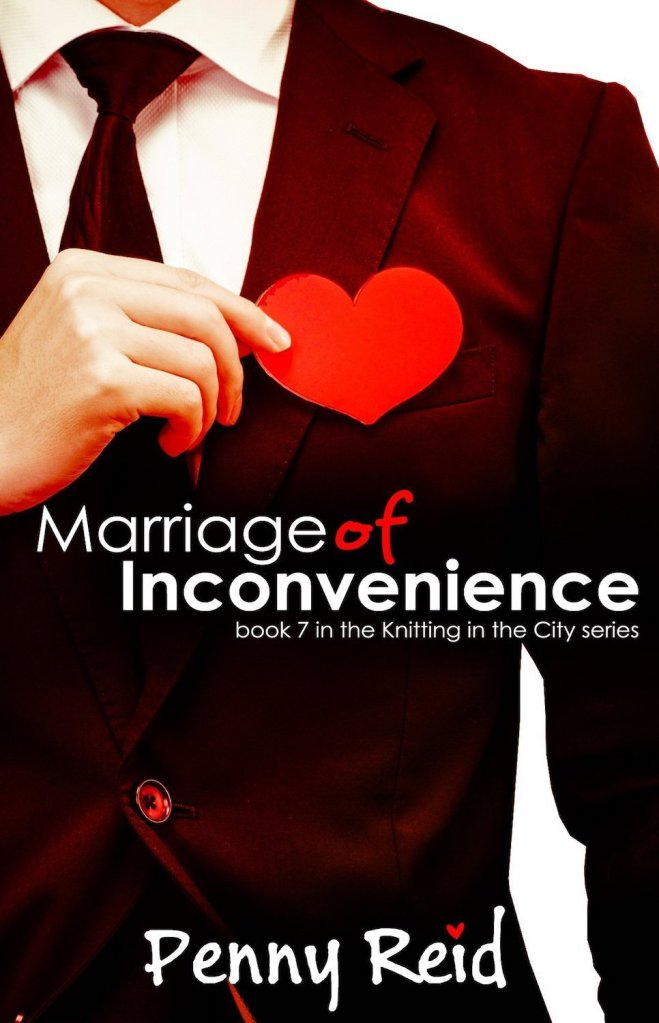 Marriage of Inconvenience (Knitting in the City #7) by Penny Reid